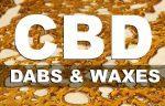 CBD Dabs and Waxes