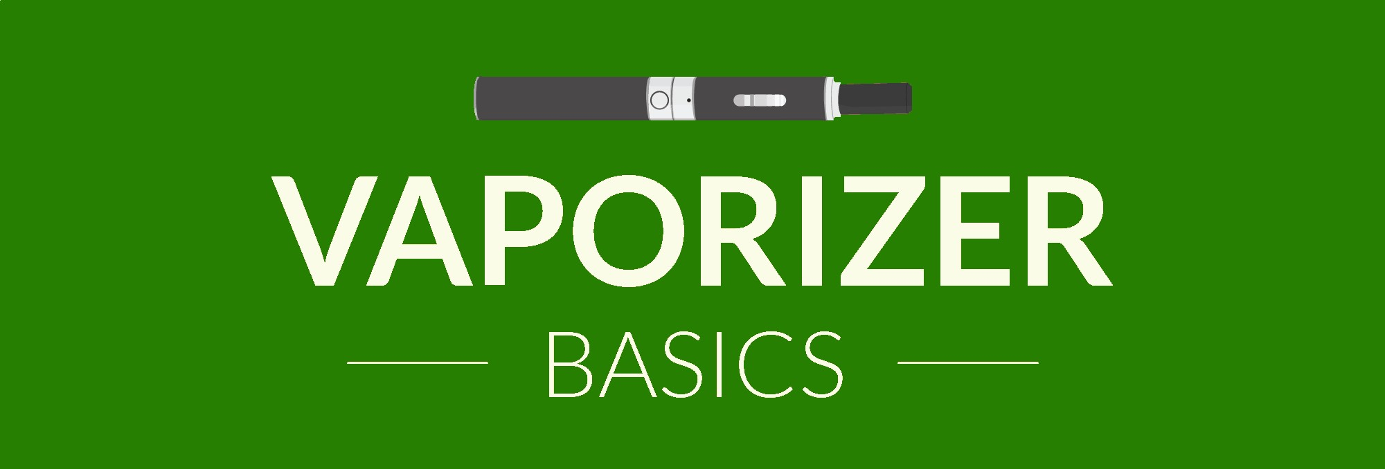 Basic Vaporizer Information